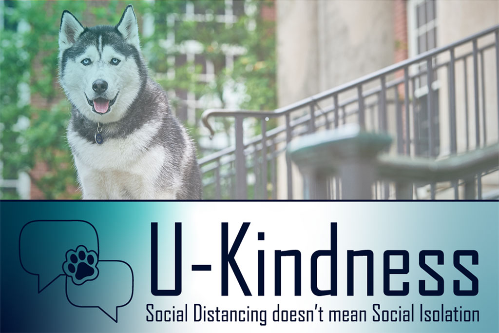 U-Kindness: Social Distancing Doesn't Mean Social Isolation.